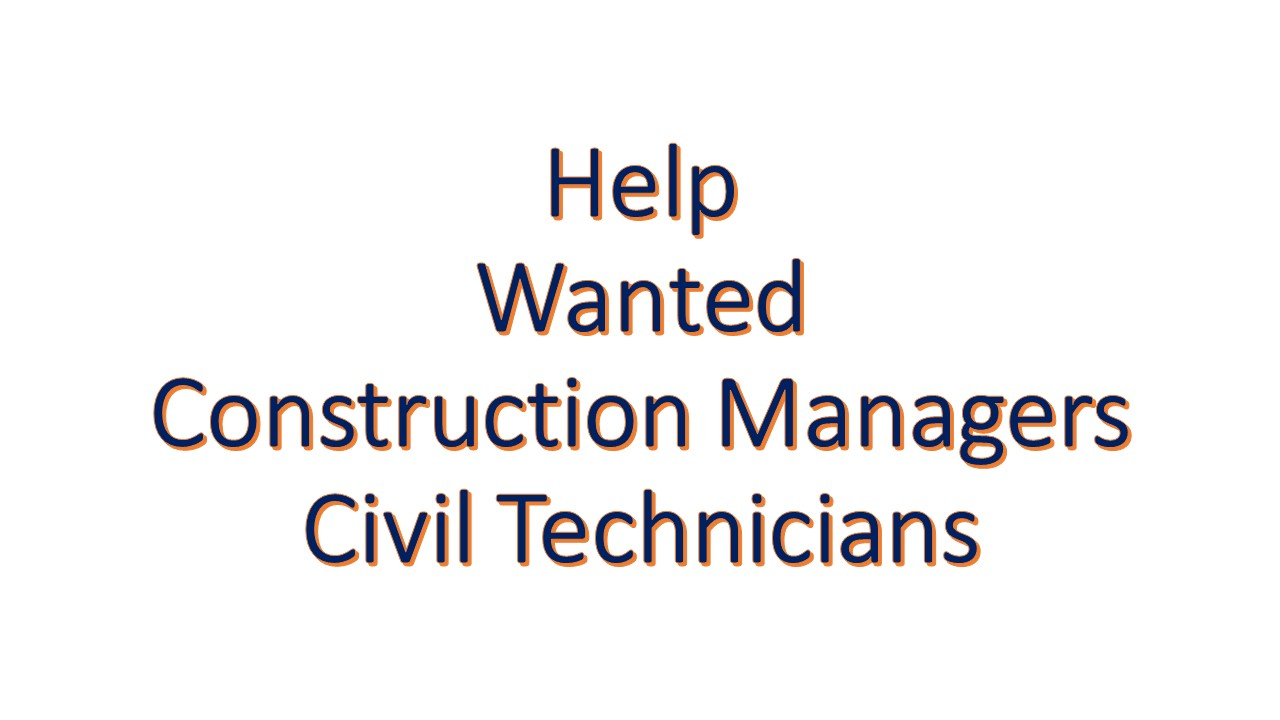 Need Civil Techs & Foremen & Construction Managers Today!